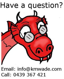 """A smiling red dragon says """"Have a question? Email info@kmwade.com or call 0439 367 421"""""""