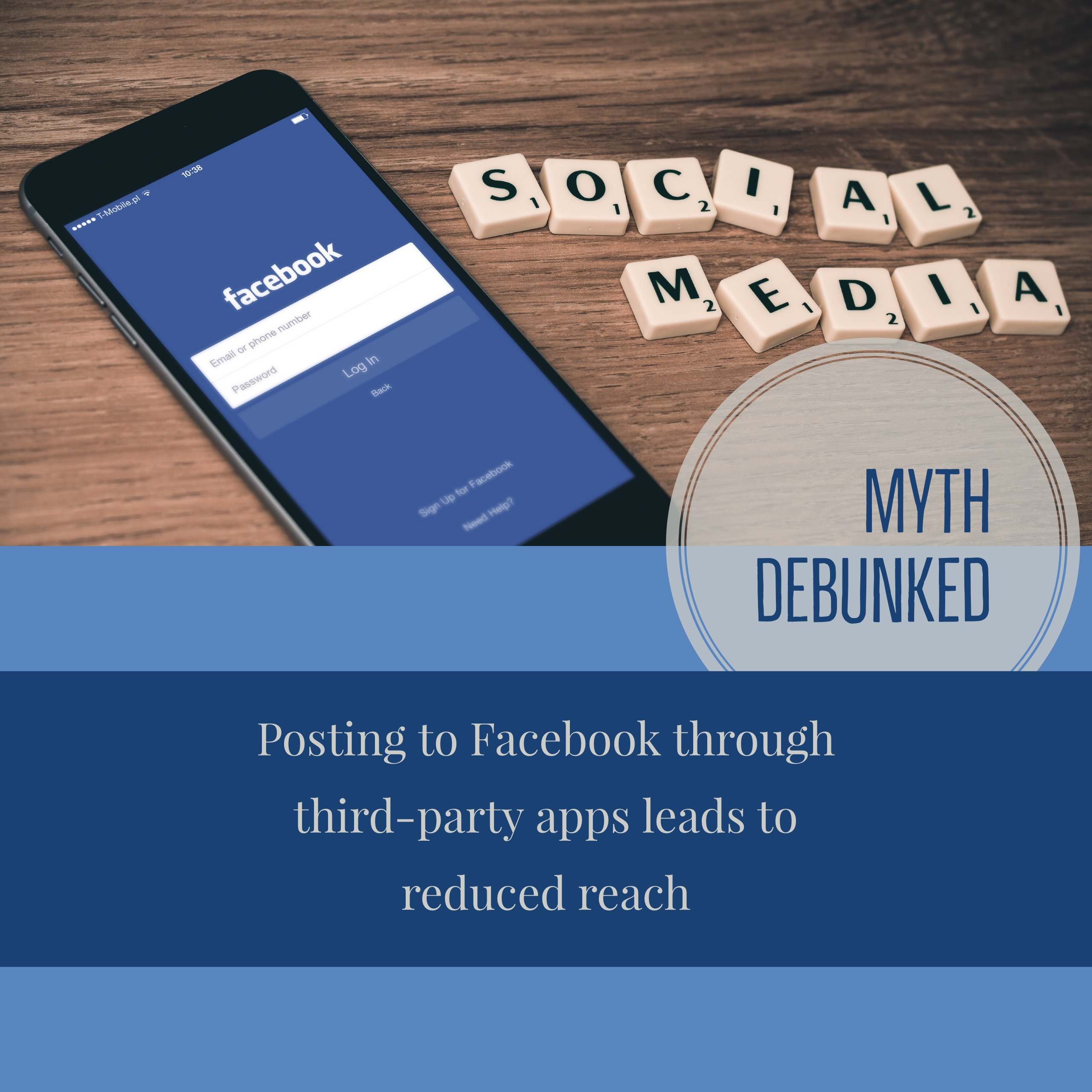 Posting to Facebook through third-party apps leads to reduced reach - myth debunked