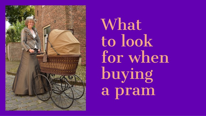 Image of an old fashioned pram with the text: what to look for when buying a pram