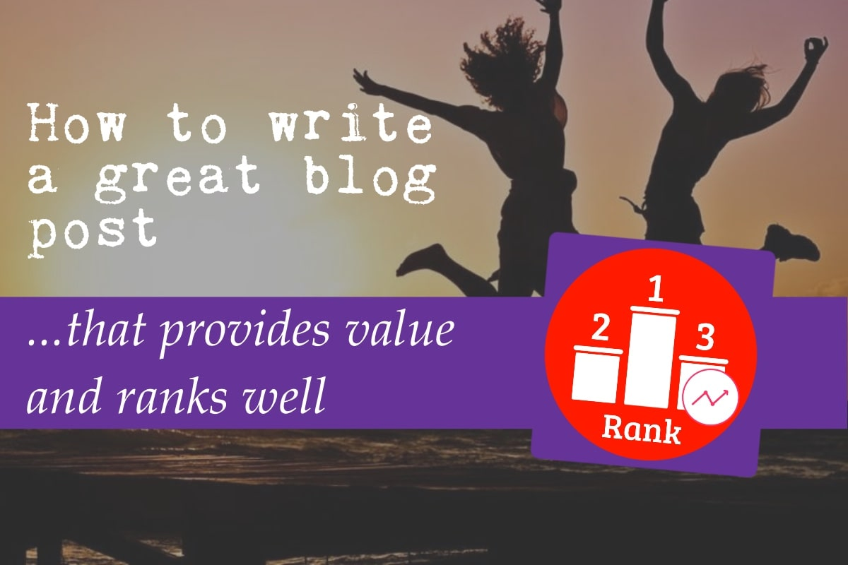 People celebrating overlaid with the text: how to write a great blog post that provides value and ranks well — includes the K. M. Wade SEO rank icon