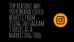 Why Instagram Stories could be a great tool for marketing your business: a black background features that heading text with an orange Instagram logo
