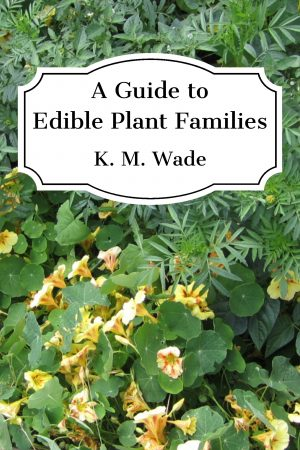A Guide to Edible Plant Families - a photo of nasturtiums and other edible plants is overlaid by the book title and author