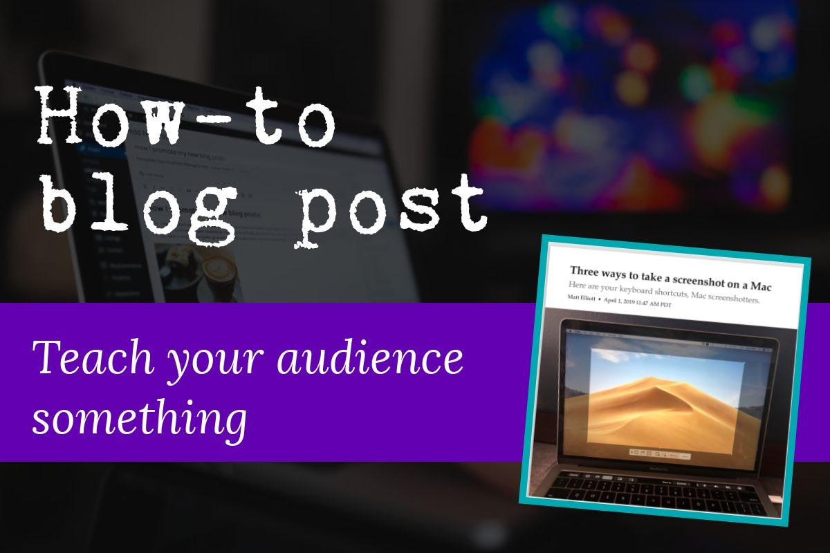 The third type of blog post is the how-to blog post which is great if you want to teach your audience something. The image includes a screenshot of a typical how-to blog post.