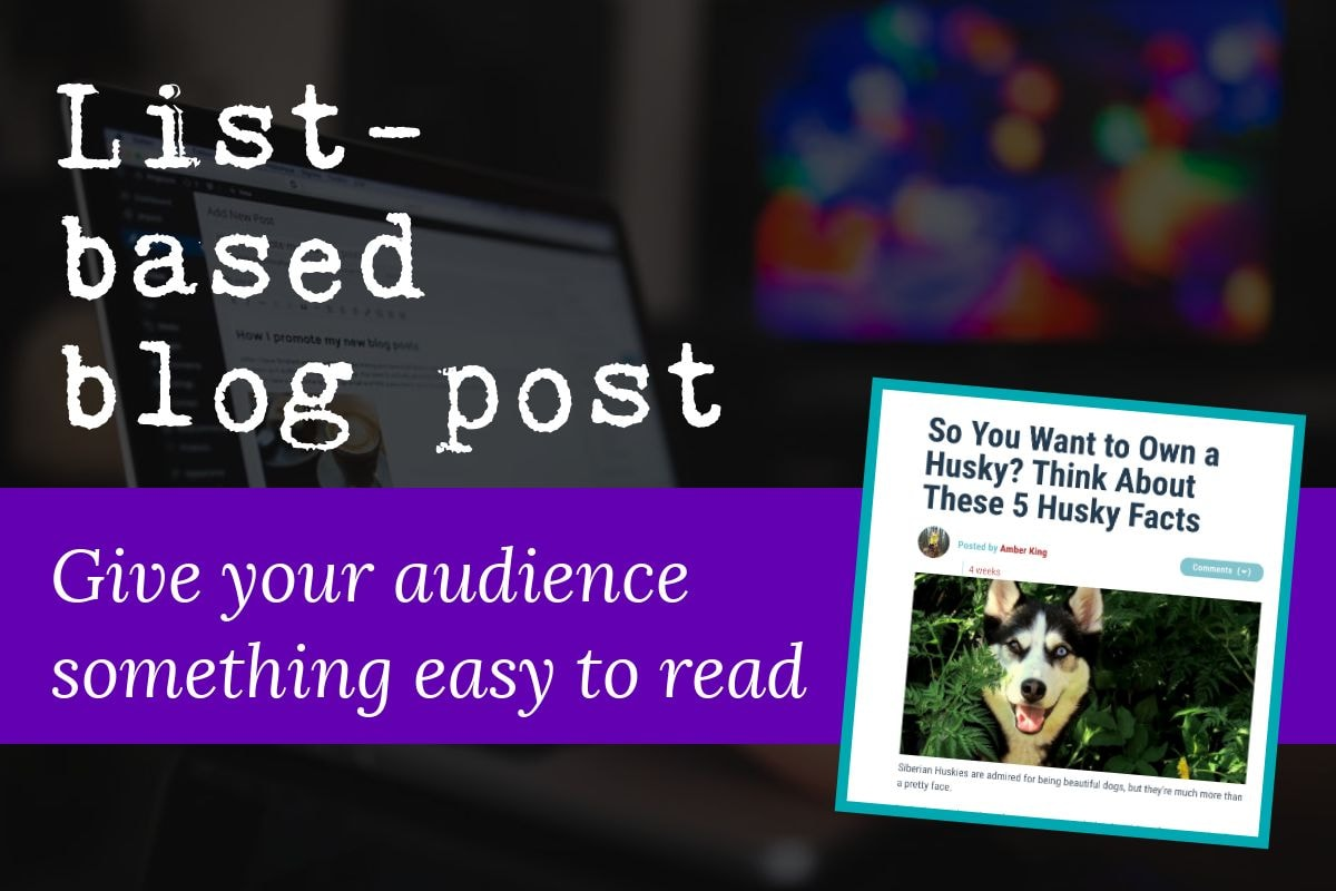 The second type of blog post is the list-based blog post which is great if you want to give your audience something easy to read. The image includes a screenshot of a typical list-based blog post.