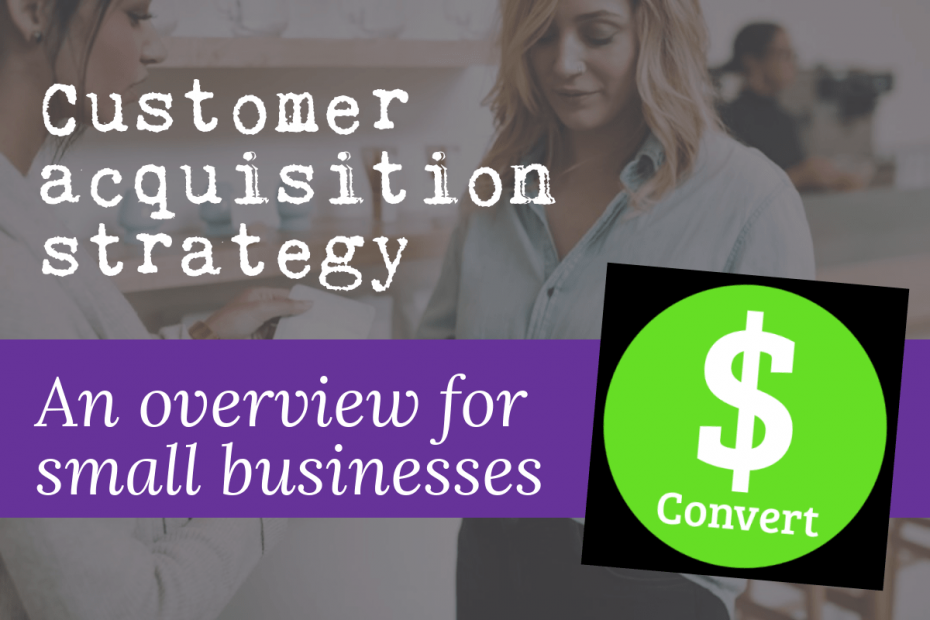 Featured image: Convert icon + the words 'customer acquisition strategy — an overview for small businesses'