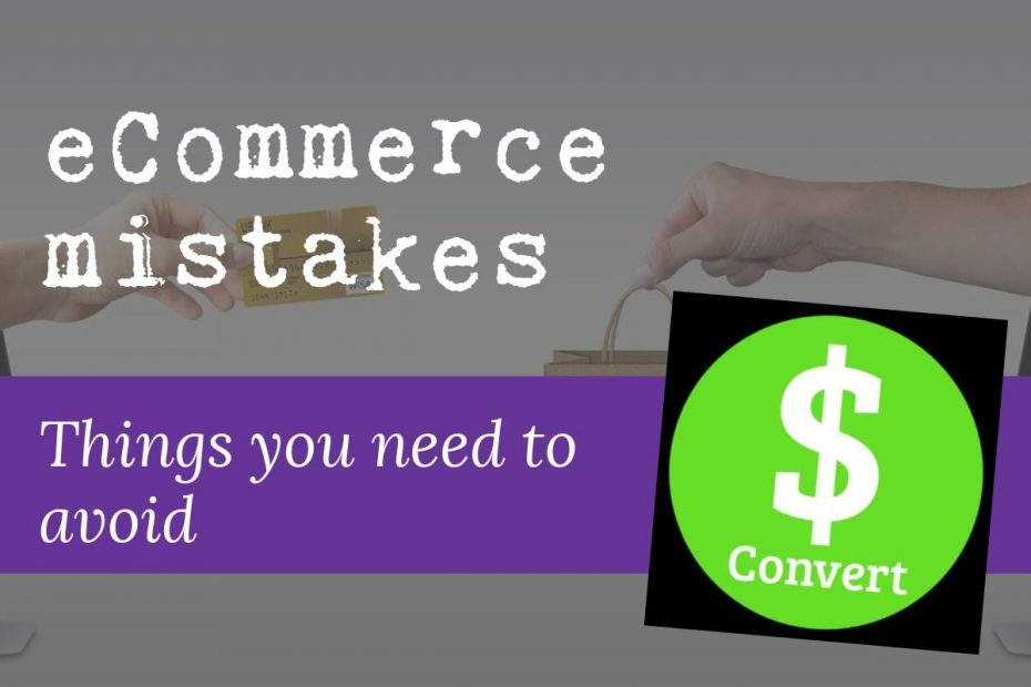 Featured image: a hand holding a credit card and another hand holding a bag have emerged from a computer screen. Overlaid is the text: ecommerce mistakes, things you need to avoid + K. M. Wade convert logo