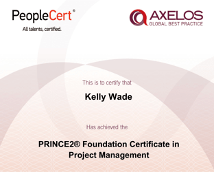 Certificate that proves Kelly has passed the Axelos PRINCE2 Foundation project management certification