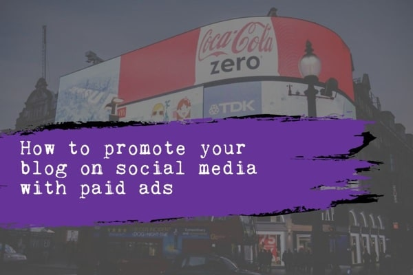 promote blog social media paid ads