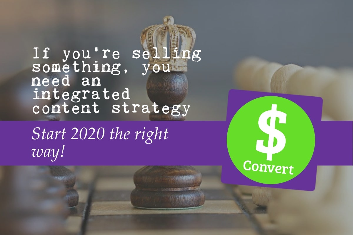 Start 2020 the right way — if you're selling something, you need an integrated content strategy. The text is overlaid over an image of chess pieces, one of which has a crown on it