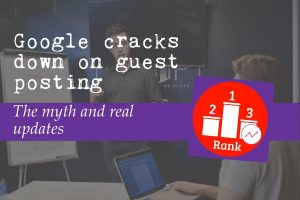Google cracks down on guest posting — the myth and real updates featured image with a guest report photo in the background and the K. M. Wade rank icon in the foreground
