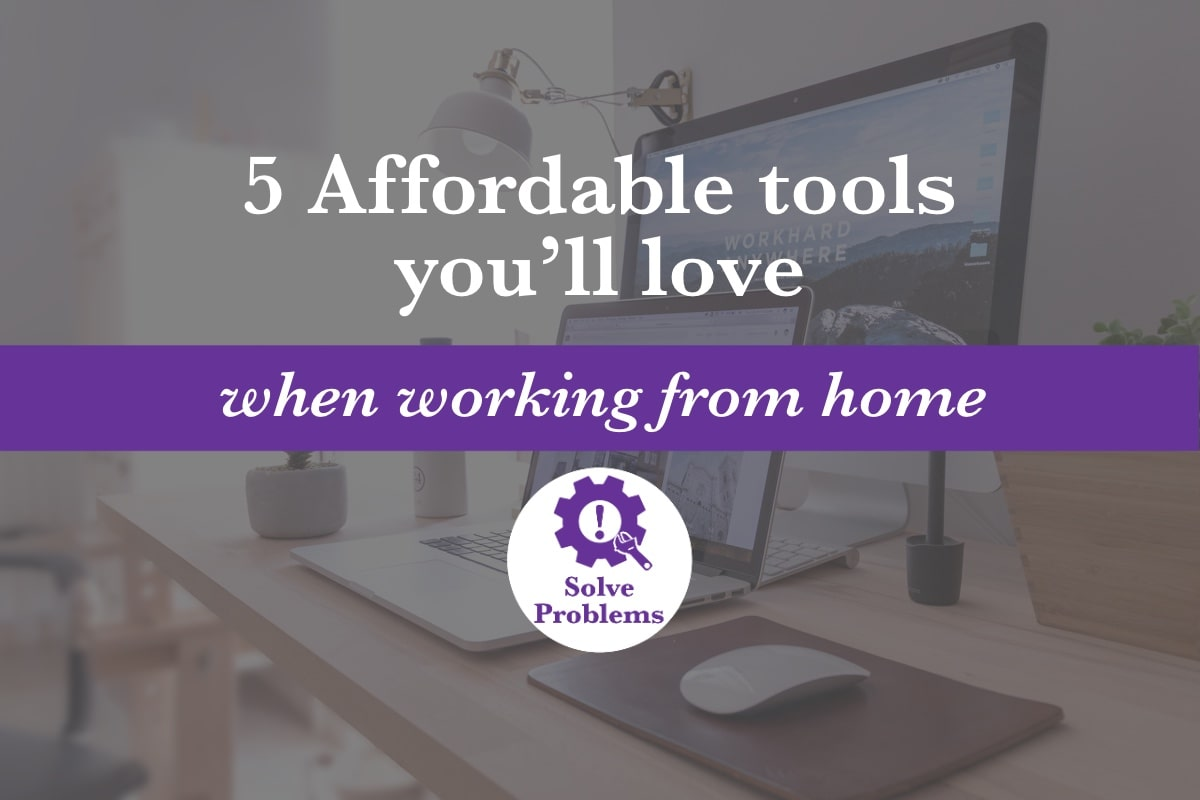 5 affordable tools you'll love when working from home