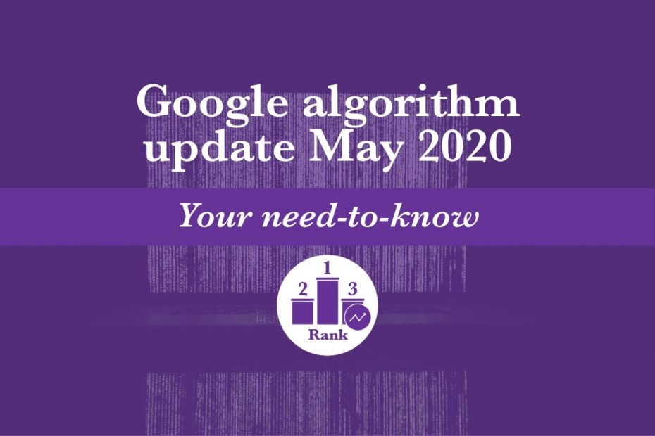 Google algorithm update May 2020 featured image illustrates that this article covers everything you need to know to maintain or grow your search rankings and traffic in the wake of the most recent Google core update