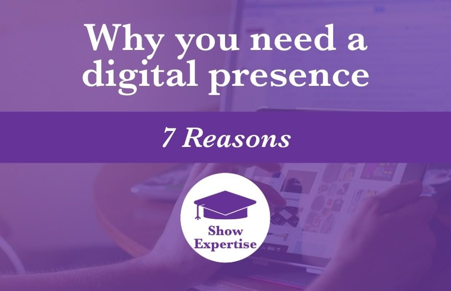 7 reasons you need a digital presence is exemplified by an image of a tablet and desktop computer displaying a digital presence overlaid with the K.M.Wade 'show expertise' logo