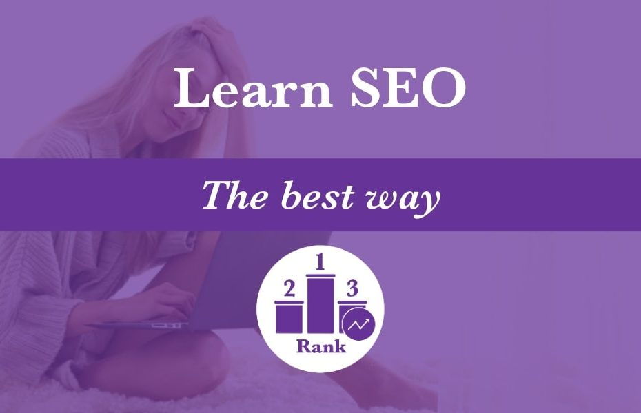Learn SEO the best way so you rank well